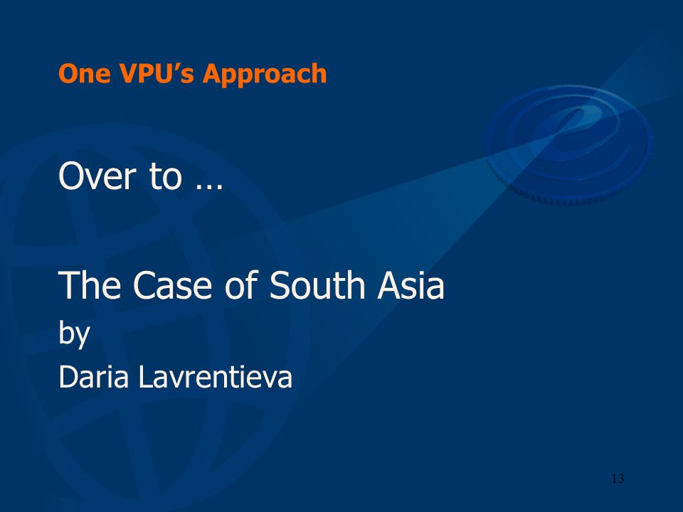 13 One VPUs Approach Over to … The Case of South Asia by Daria Lavrentieva
