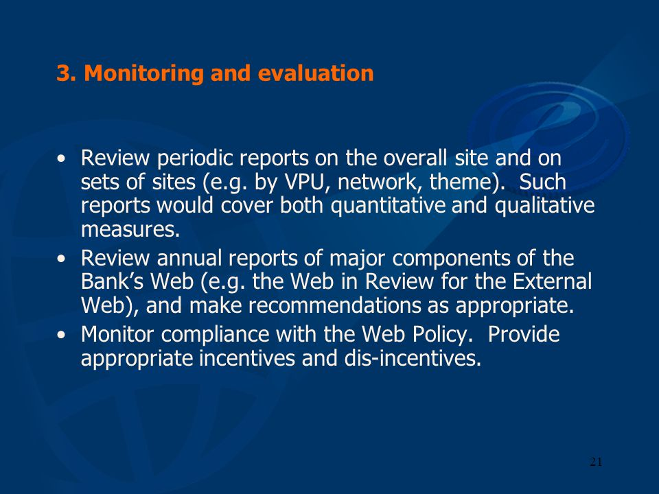 21 3. Monitoring and evaluation Review periodic reports on the overall site and on sets of sites (e.g. by VPU, network, theme). Such reports would cov