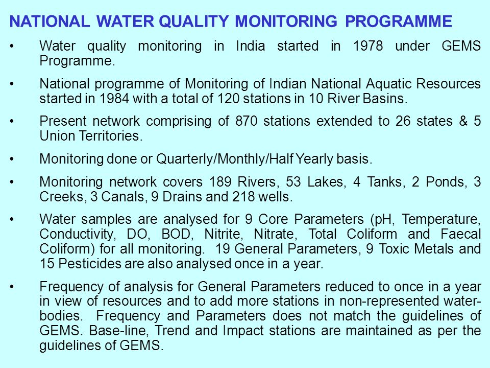 NATIONAL WATER QUALITY MONITORING PROGRAMME Water quality monitoring in India started in 1978 under GEMS Programme.