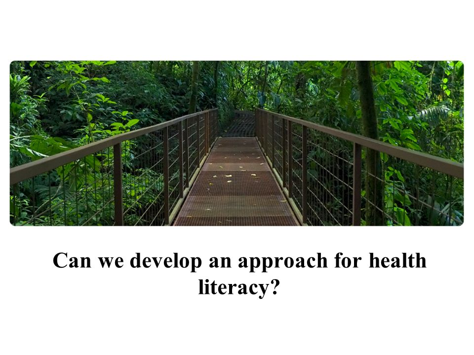 Can we develop an approach for health literacy