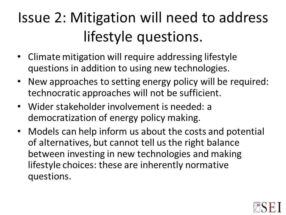 Issue 2: Mitigation will need to address lifestyle questions. Climate mitigation will require addressing lifestyle questions in addition to using new