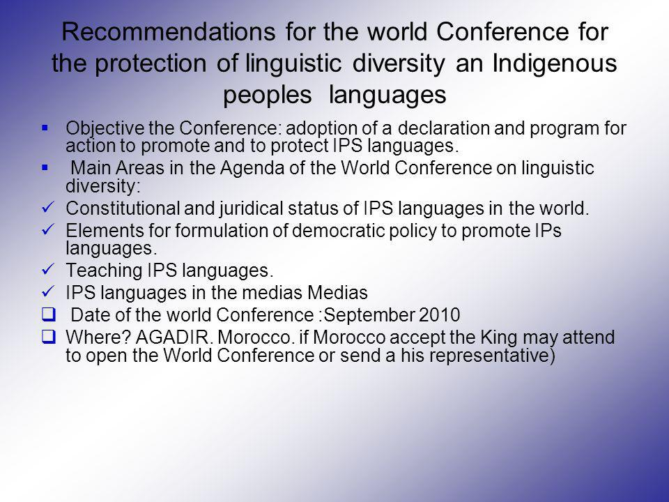 Recommendations for the world Conference for the protection of linguistic diversity an Indigenous peoples languages Objective the Conference: adoption