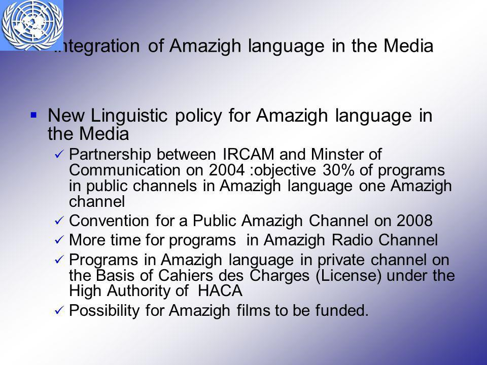 Integration of Amazigh language in the Media New Linguistic policy for Amazigh language in the Media Partnership between IRCAM and Minster of Communic