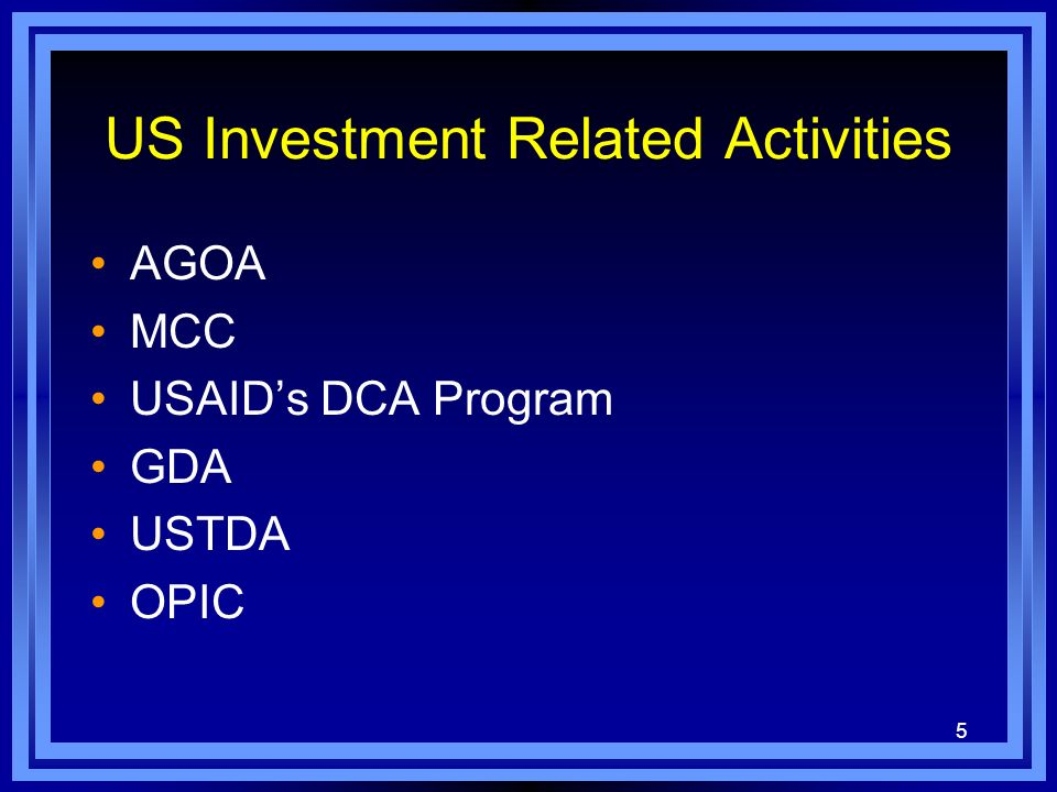 5 US Investment Related Activities AGOA MCC USAIDs DCA Program GDA USTDA OPIC