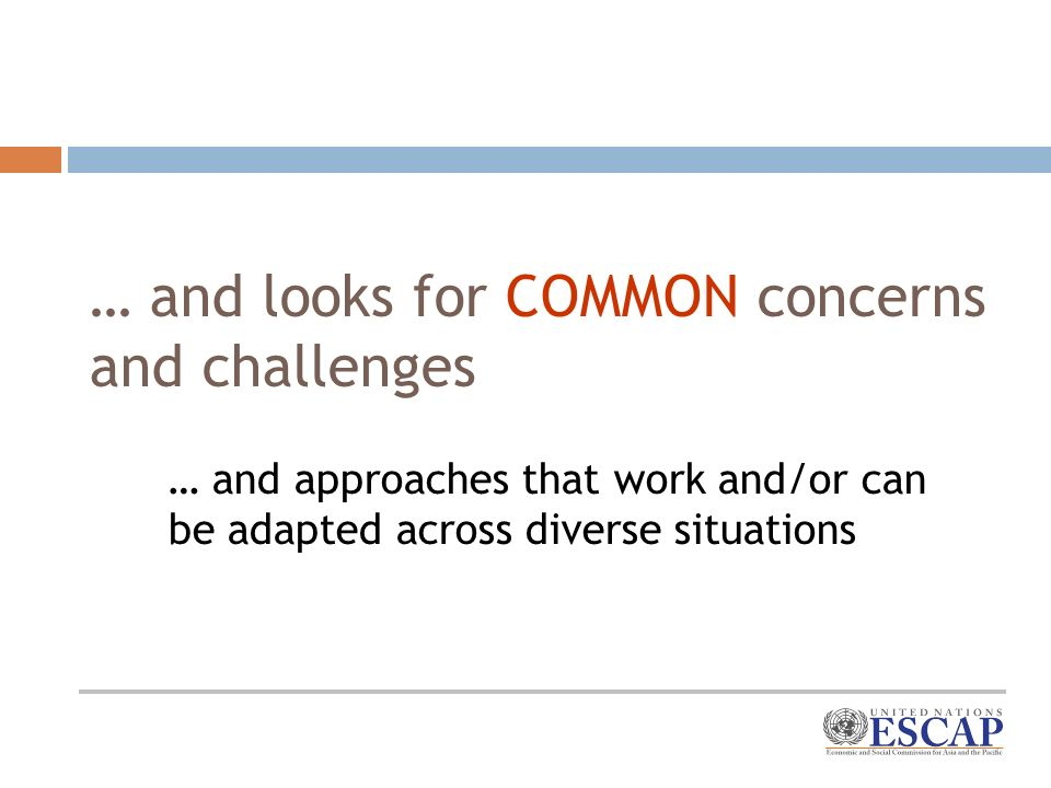 … and looks for COMMON concerns and challenges … and approaches that work and/or can be adapted across diverse situations