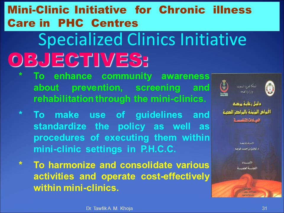 Mini-Clinic Initiative for Chronic illness Care in PHC Centres OBJECTIVES: *To enhance community awareness about prevention, screening and rehabilitat