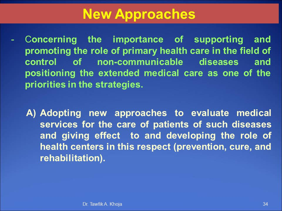 Dr. Tawfik A. Khoja34 - Concerning the importance of supporting and promoting the role of primary health care in the field of control of non-communica