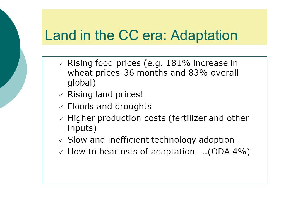 Land in the CC era: Adaptation Rising food prices (e.g.