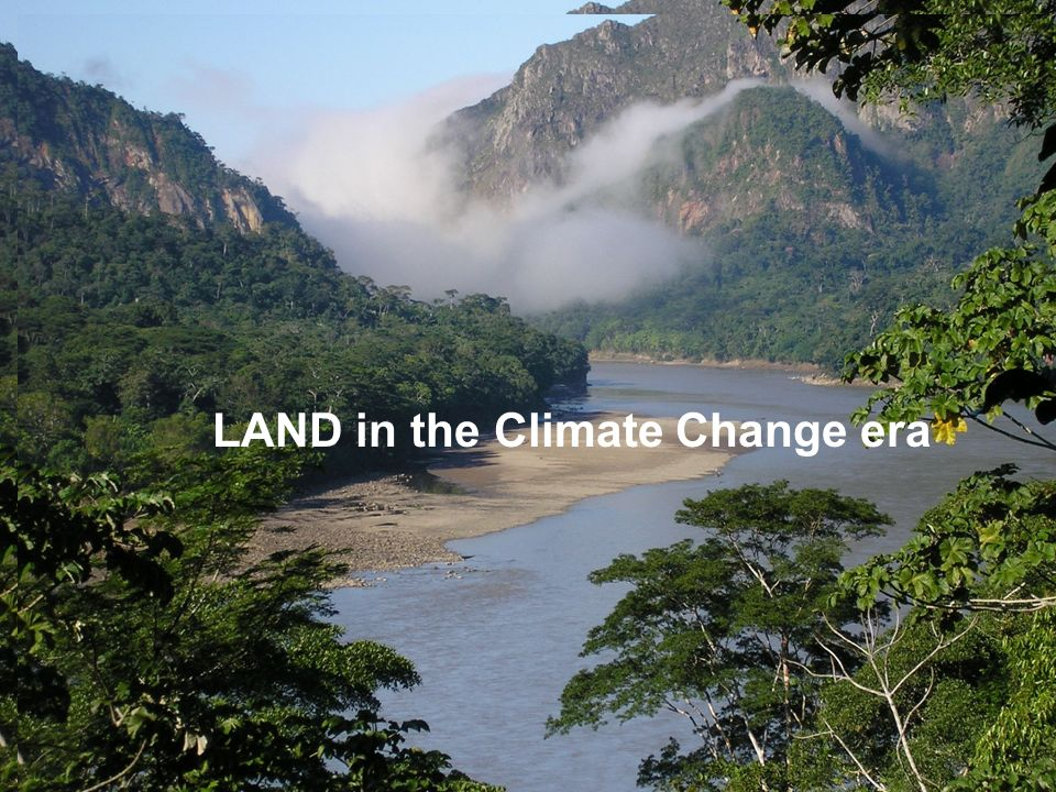 LAND in the Climate Change era