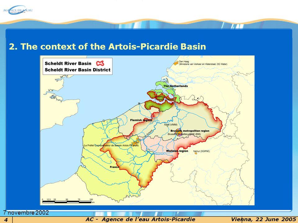 4 AC - Agence de leau Artois-PicardieVienna, 22 June 2005 7 novembre 2002 2. The context of the Artois-Picardie Basin