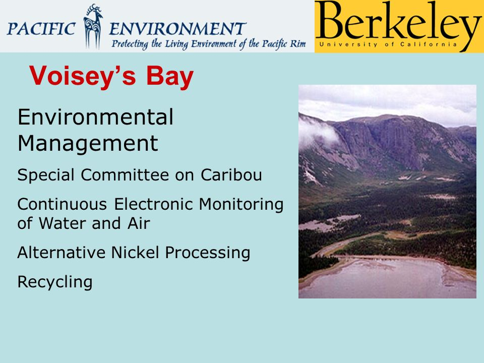 Voiseys Bay Environmental Management Special Committee on Caribou Continuous Electronic Monitoring of Water and Air Alternative Nickel Processing Recycling
