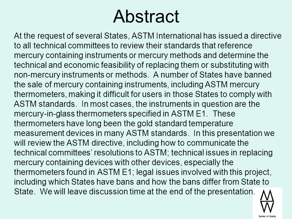 Abstract At the request of several States, ASTM International has issued a directive to all technical committees to review their standards that refere