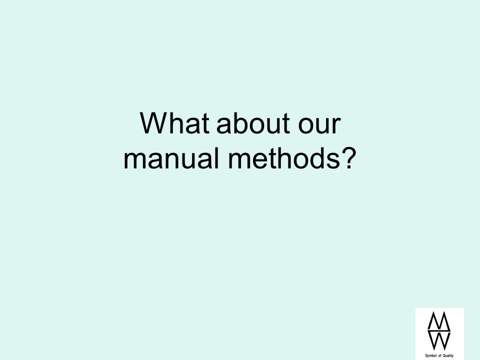 What about our manual methods?