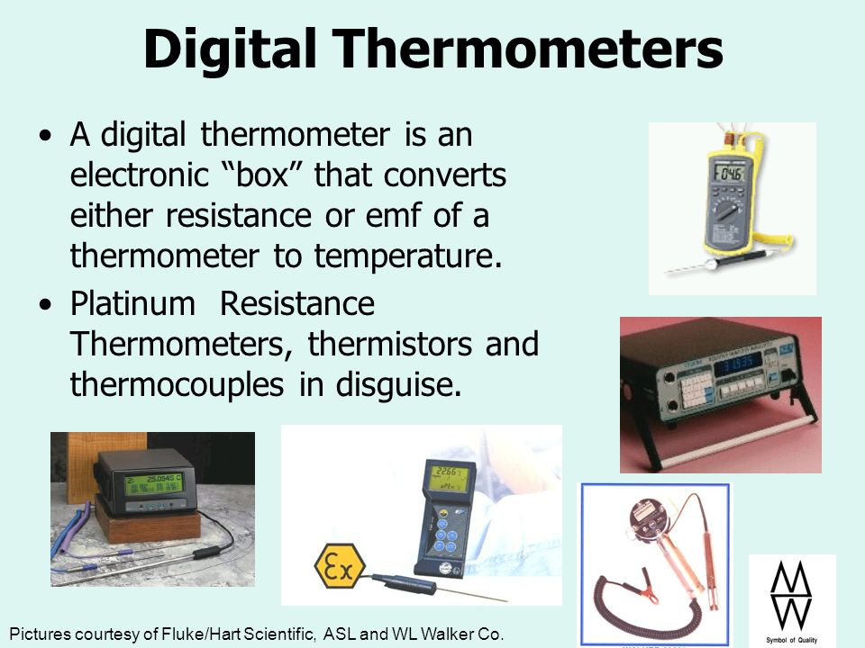 Digital Thermometers A digital thermometer is an electronic box that converts either resistance or emf of a thermometer to temperature. Platinum Resis