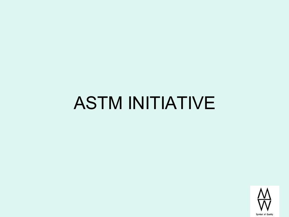 ASTM Involvement In January 2006, state environmental agencies became aware of Federal and State rules and regulations that require the use of ASTM standards.