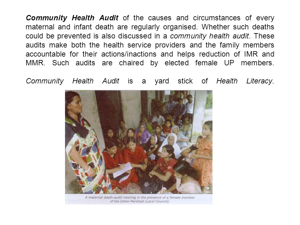 Community Health Audit of the causes and circumstances of every maternal and infant death are regularly organised. Whether such deaths could be preven