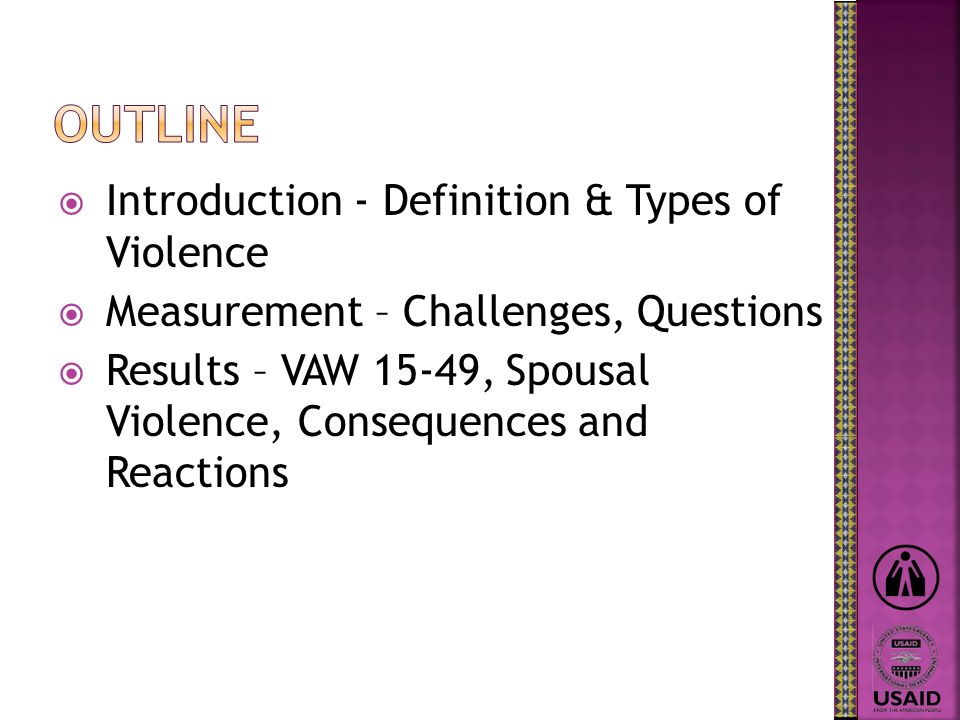 Introduction - Definition & Types of Violence Measurement – Challenges, Questions Results – VAW 15-49, Spousal Violence, Consequences and Reactions