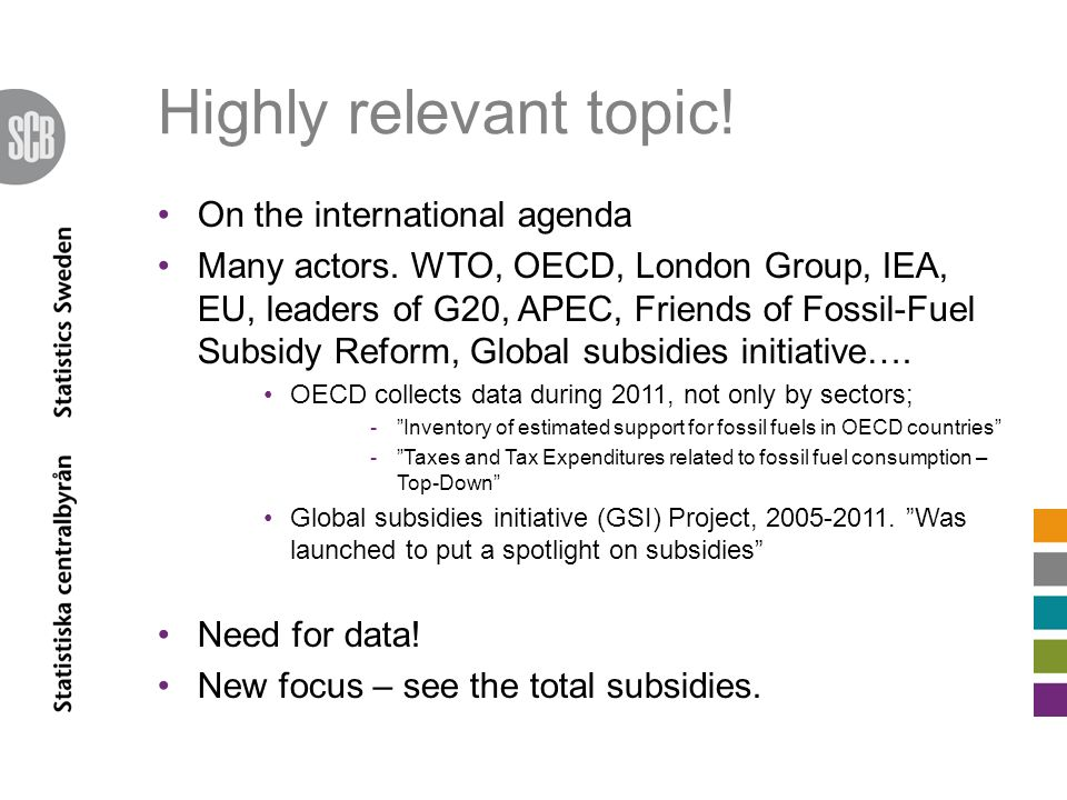 Highly relevant topic. On the international agenda Many actors.