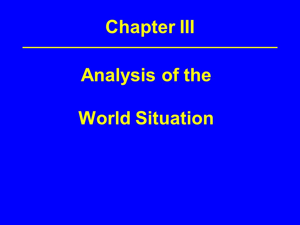 Chapter III Analysis of the World Situation