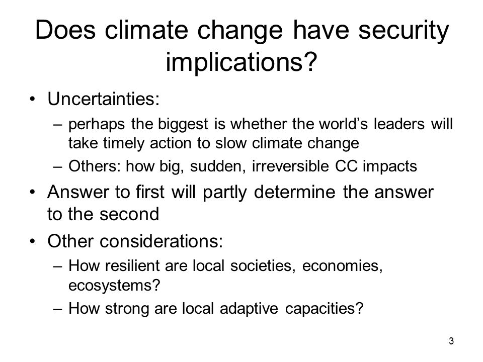 3 Does climate change have security implications.