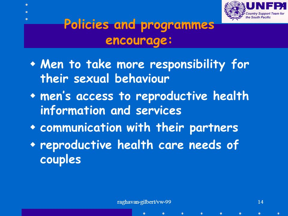 raghavan-gilbert/vw-9914 Policies and programmes encourage: wMen to take more responsibility for their sexual behaviour wmens access to reproductive h