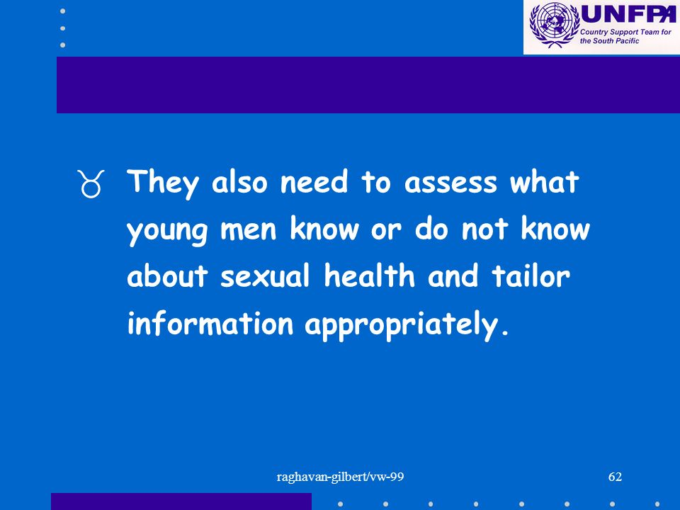 raghavan-gilbert/vw-9962 _They also need to assess what young men know or do not know about sexual health and tailor information appropriately.