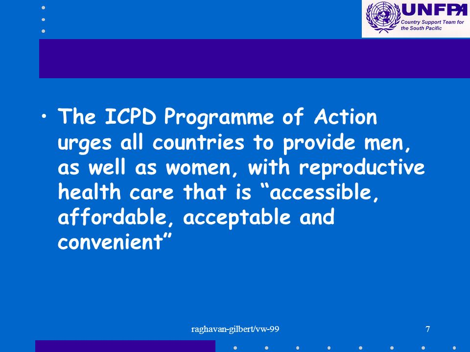 raghavan-gilbert/vw-997 The ICPD Programme of Action urges all countries to provide men, as well as women, with reproductive health care that is acces