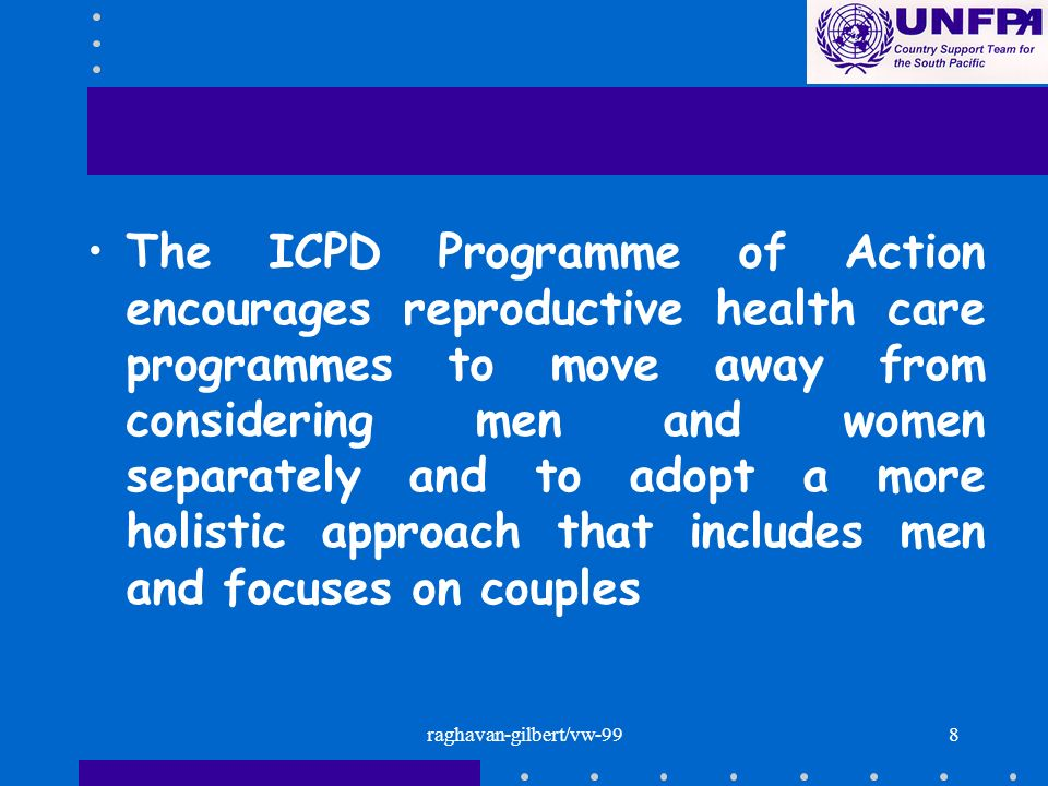 raghavan-gilbert/vw-998 The ICPD Programme of Action encourages reproductive health care programmes to move away from considering men and women separa