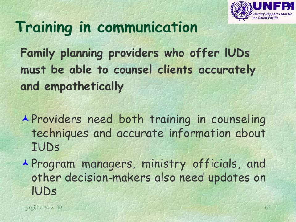 prgilbert/vw-9962 Training in communication Family planning providers who offer lUDs must be able to counsel clients accurately and empathetically ©Pr