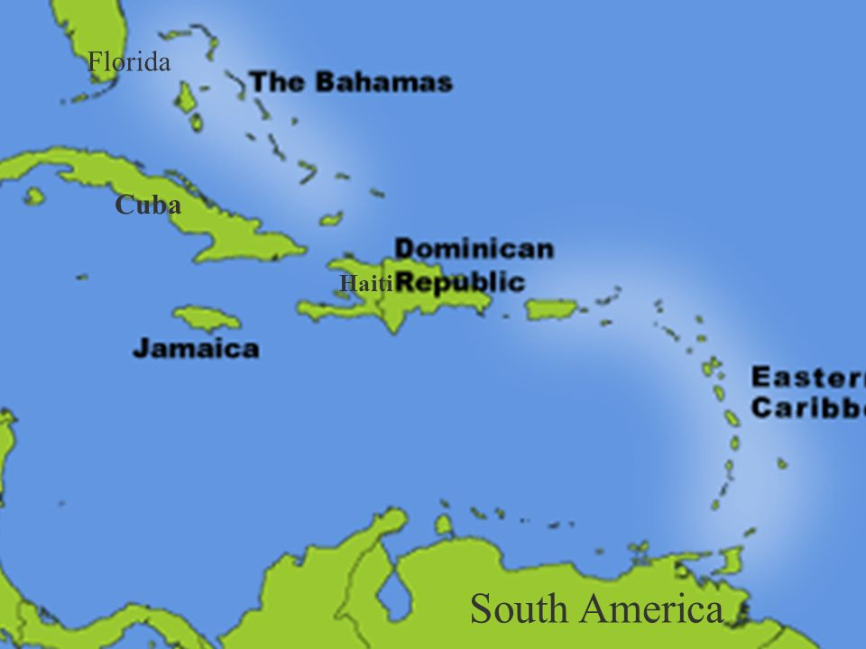 Cuba Florida Haiti South America