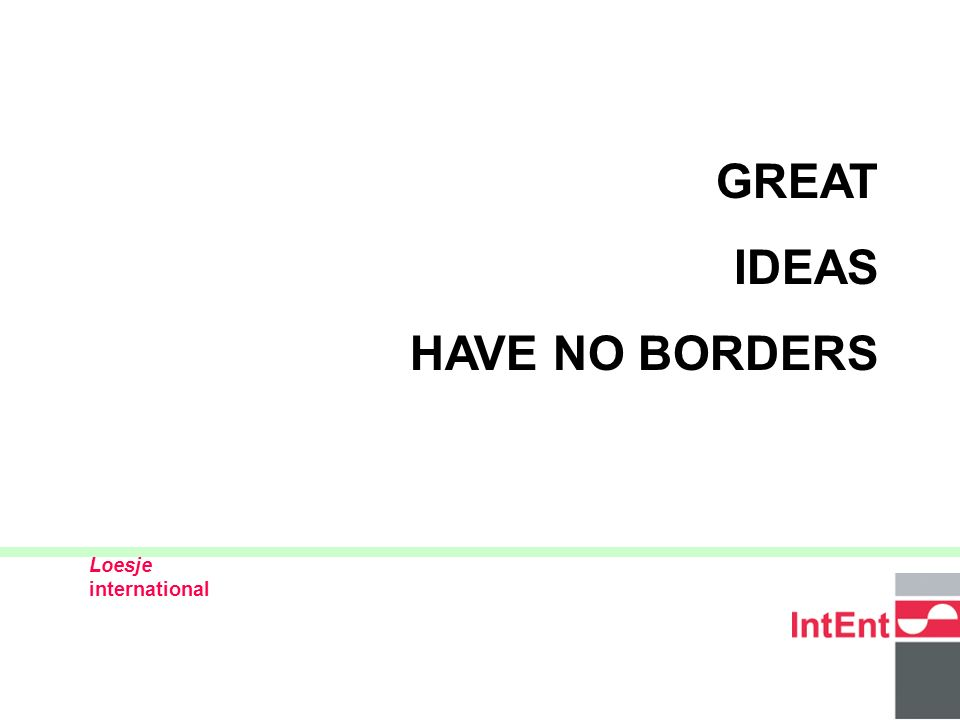 © 2005 IntEnt 2 Internatinal Entrepreneurship enterprising across borders ** 10 year aniversary this year ** IntEnt, The Netherlands Mrs.