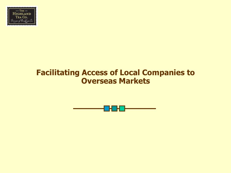 Facilitating Access of Local Companies to Overseas Markets