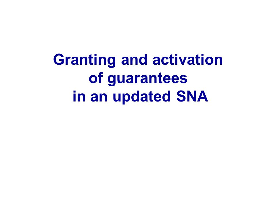 Granting and activation of guarantees in an updated SNA