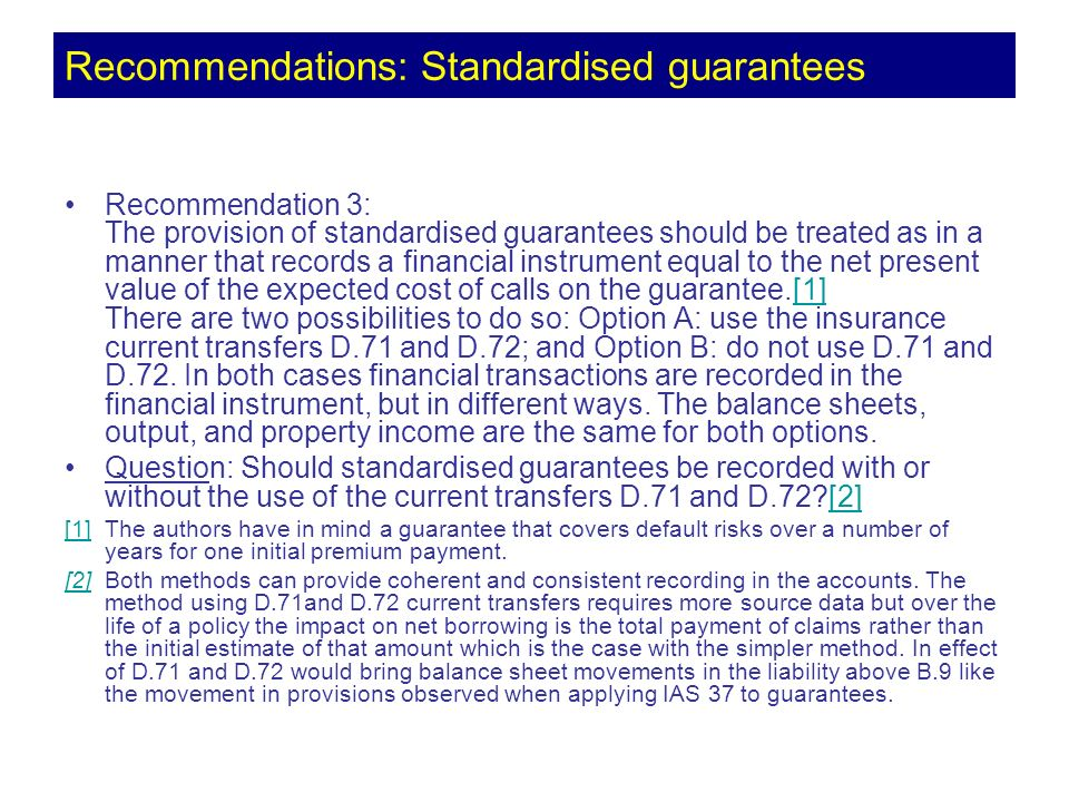 Recommendation 3: The provision of standardised guarantees should be treated as in a manner that records a financial instrument equal to the net prese