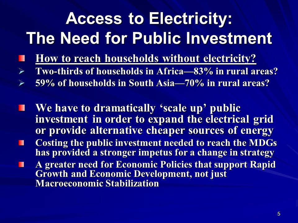 5 Access to Electricity: The Need for Public Investment How to reach households without electricity.