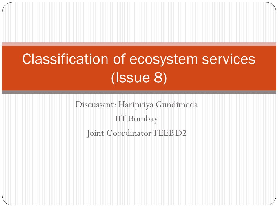 Key objective of this session (i) Review recent developments related to the ecosystem services classification (CICES) and propose final version;