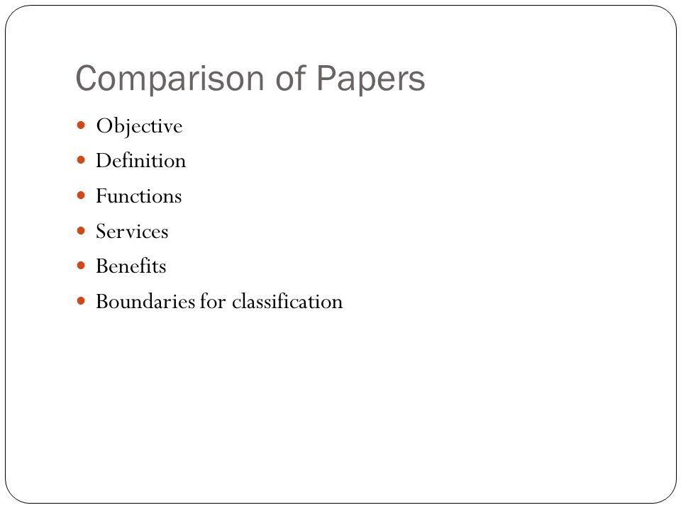 Comparison of Papers Objective Definition Functions Services Benefits Boundaries for classification