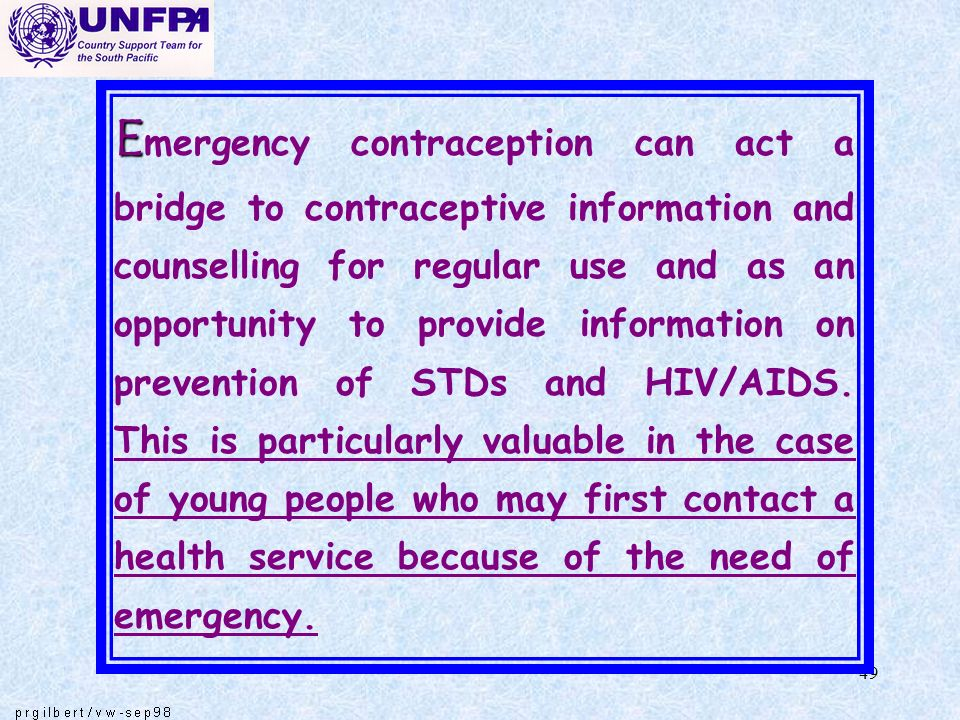 49 E E mergency contraception can act a bridge to contraceptive information and counselling for regular use and as an opportunity to provide informati