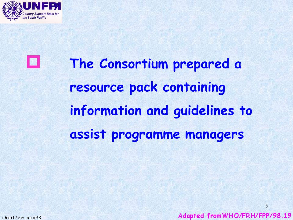 5 p The Consortium prepared a resource pack containing information and guidelines to assist programme managers