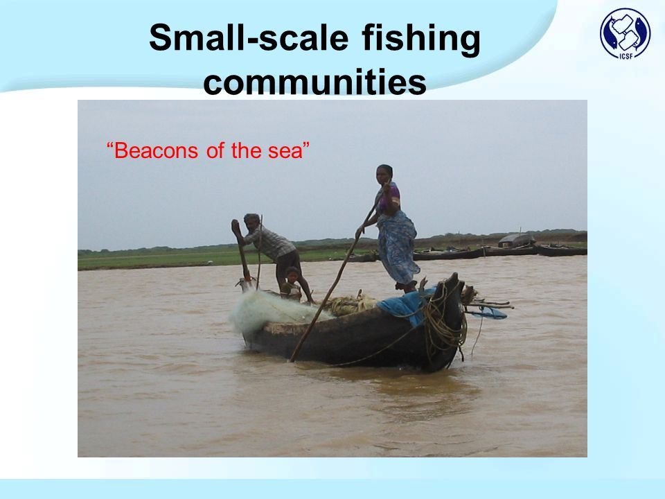 Small-scale fishing communities Beacons of the sea