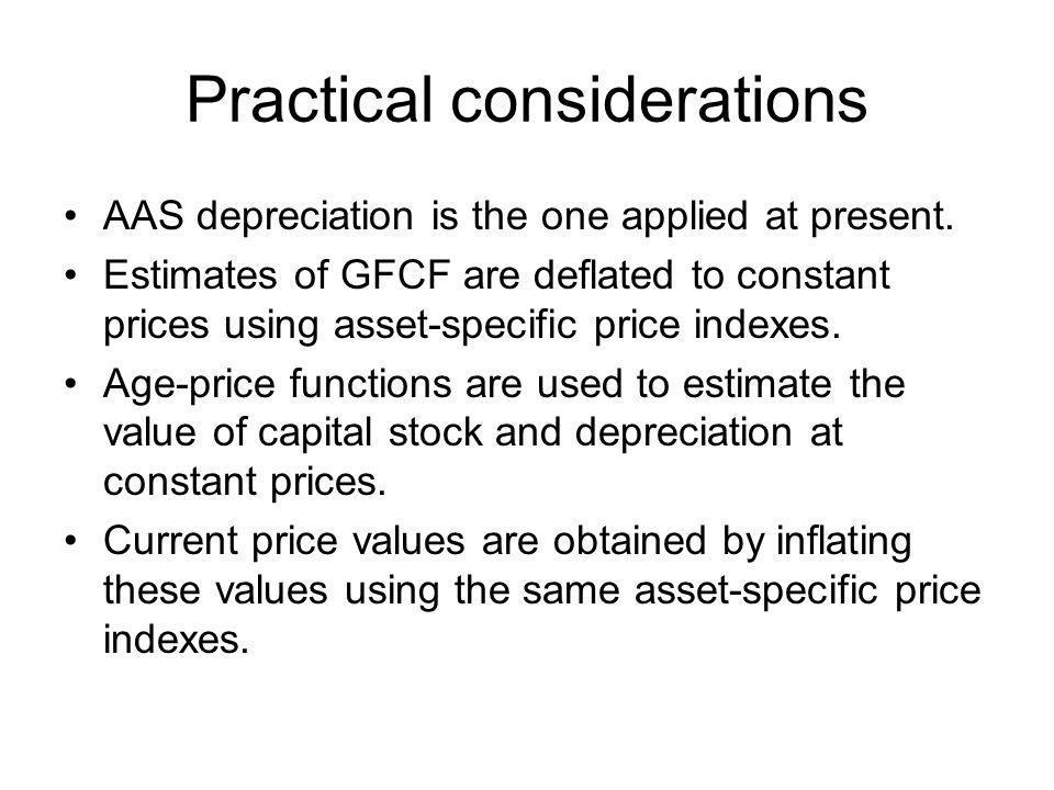 Practical considerations AAS depreciation is the one applied at present.