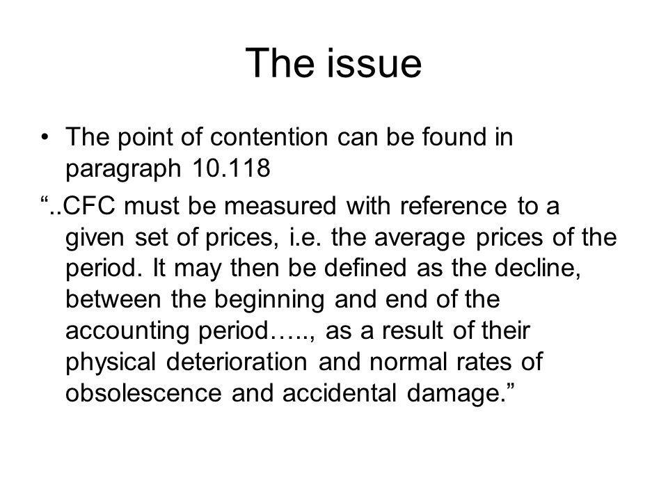 The issue The point of contention can be found in paragraph 10.118..CFC must be measured with reference to a given set of prices, i.e.