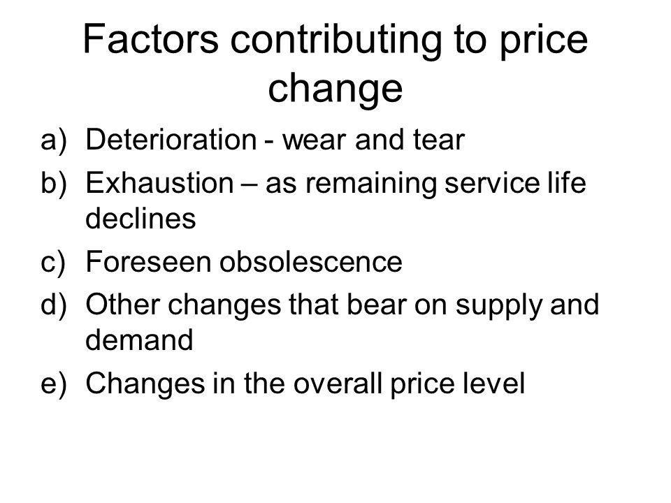 Factors contributing to price change Broad agreement that depreciation should include (a), (b) and (c).