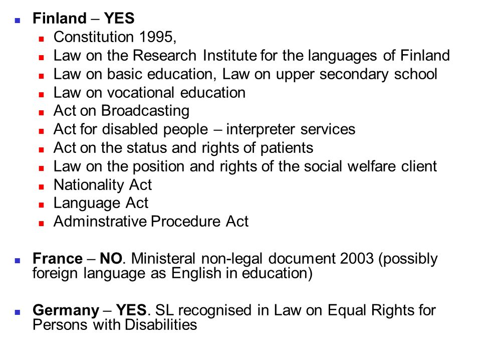 Finland – YES Constitution 1995, Law on the Research Institute for the languages of Finland Law on basic education, Law on upper secondary school Law