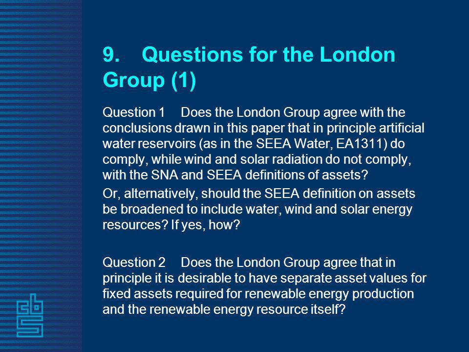 9.Questions for the London Group (1) Question 1Does the London Group agree with the conclusions drawn in this paper that in principle artificial water