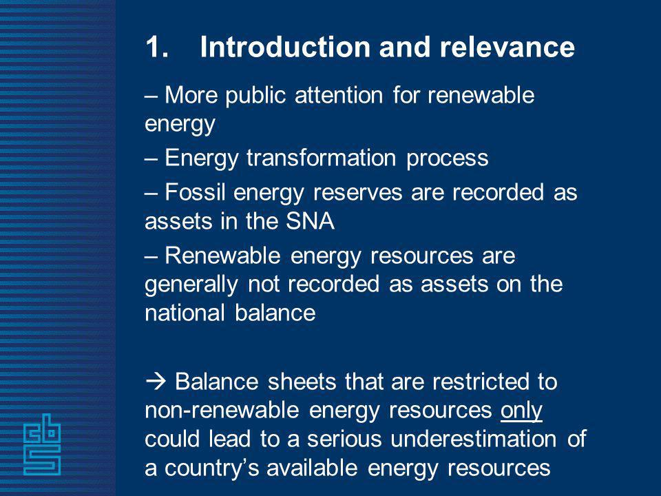1. Introduction and relevance – More public attention for renewable energy – Energy transformation process – Fossil energy reserves are recorded as as