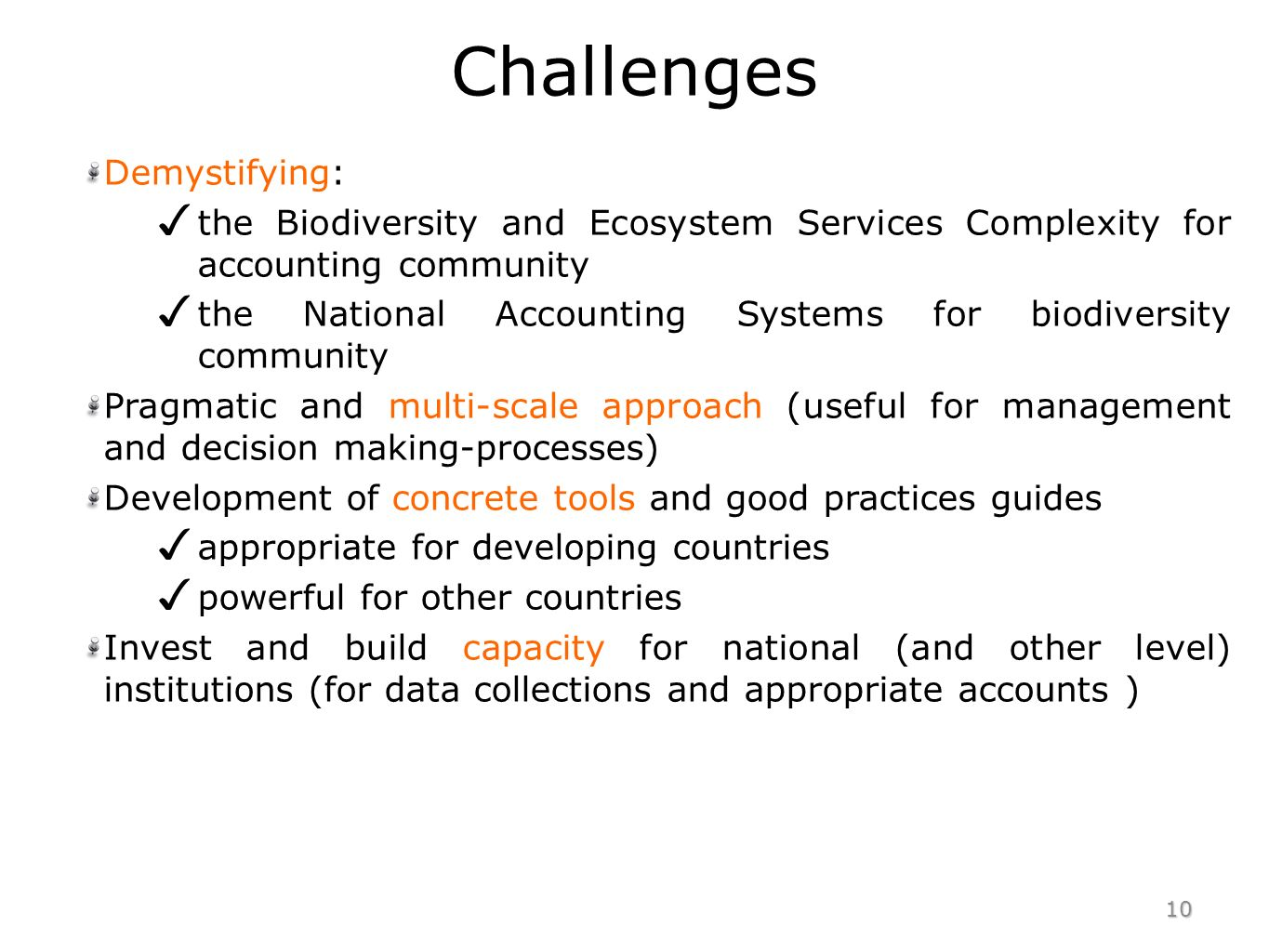 Challenges Demystifying: the Biodiversity and Ecosystem Services Complexity for accounting community the National Accounting Systems for biodiversity