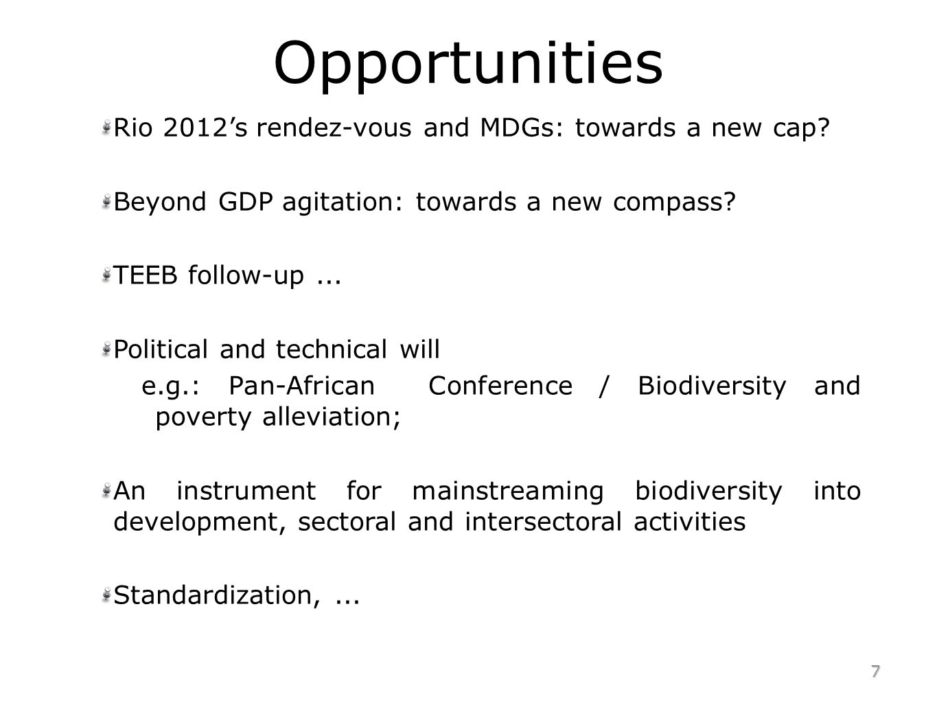 Opportunities Rio 2012s rendez-vous and MDGs: towards a new cap.