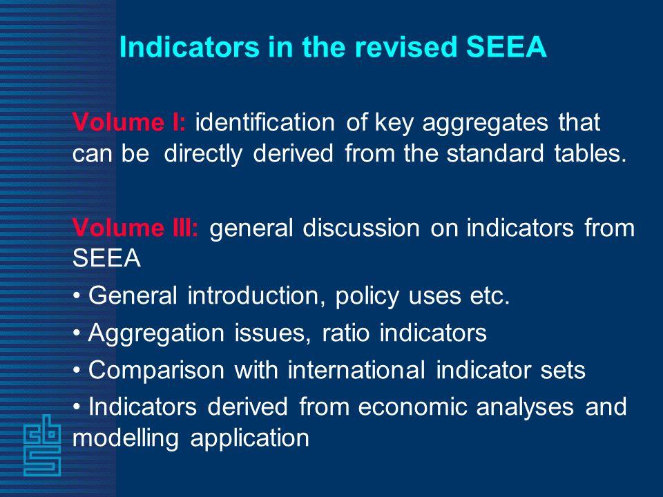 Indicators in the revised SEEA Volume I: identification of key aggregates that can be directly derived from the standard tables.