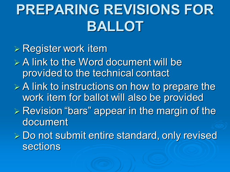 PREPARING REVISIONS FOR BALLOT Register work item Register work item A link to the Word document will be provided to the technical contact A link to t